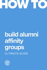 Guide: How to Build Meaningful Alumni Affinity Groups